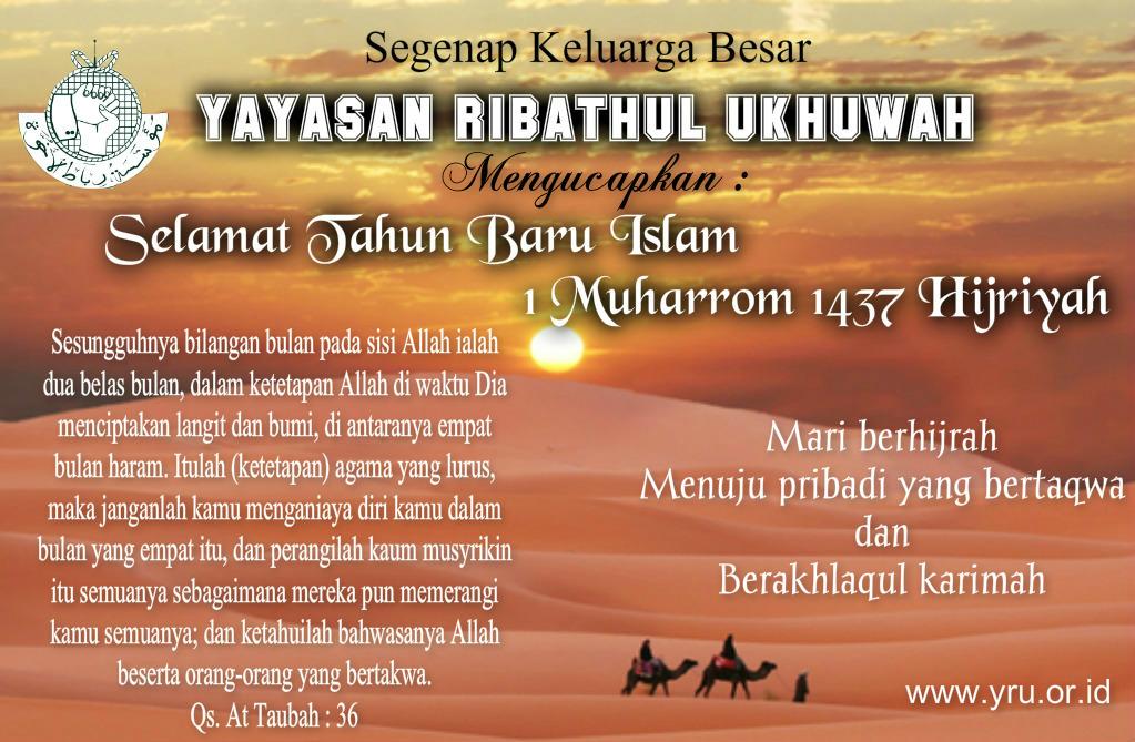 Keluarga Besar Yayasan Ribathul Ukhuwah Mengucapkan Selamat Tahun Baru Islam 1 Muharram 1437 Hijriyah