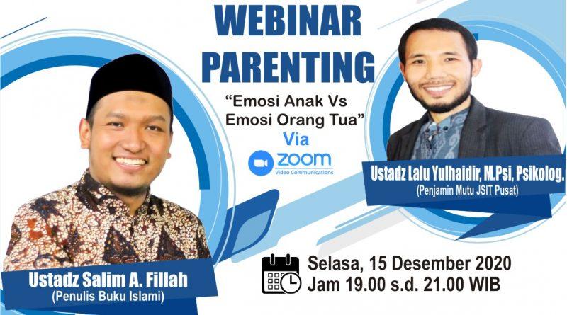 Webinar Parenting SIT Usamah bersama Ustadz Salim A. Fillah & Ustadz Lalu Yulhaidir,M.Psi, Psikolog.